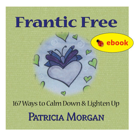 Mini-book: Frantic Free - 167 Ways to Calm Down and Lighten Up (ebook)