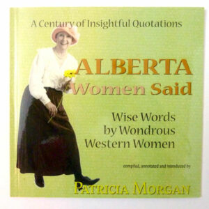 Mini-book: Alberta Women Said: Wise Words by Wondrous Western Women