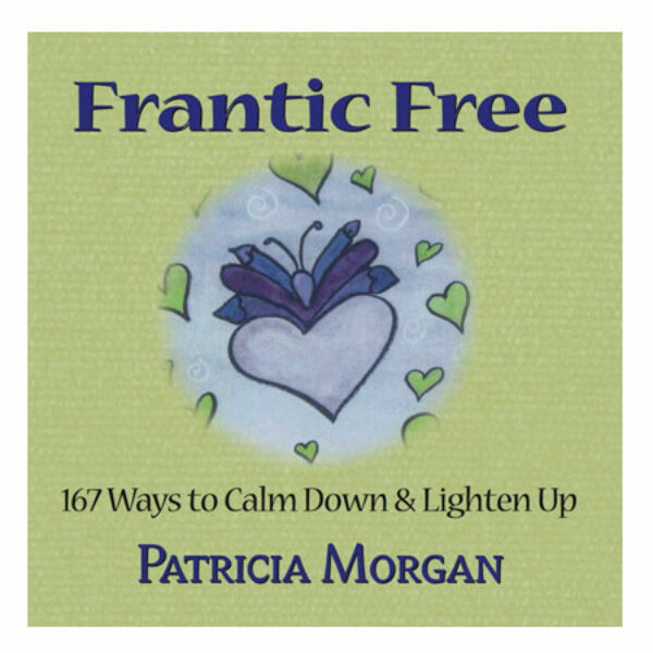Mini-book: Frantic Free - 167 Ways to Calm Down and Lighten Up