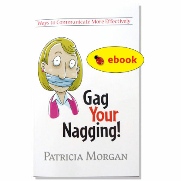 Gag Your Nagging: Ways to Communicate More Effectively (ebook)