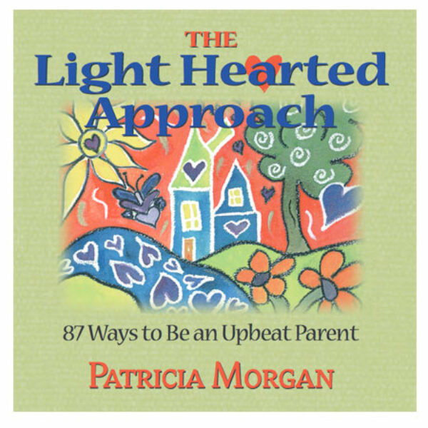 Mini-book: The Light Hearted Approach: 87 Ways to Be an Upbeat Parent