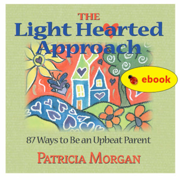 Mini-book: The Light Hearted Approach: 87 Ways to Be an Upbeat Parent (ebook)