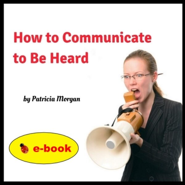 How to Communicate to Be Heard