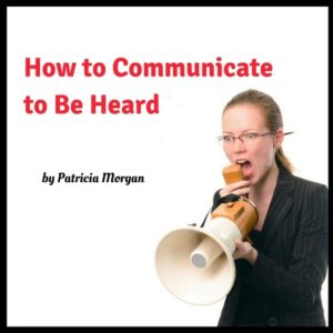 Special Report, Communicate to Be Heard