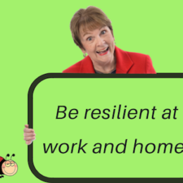 Be resilient at work and home