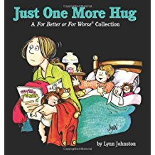 For Better or Worse: Just One Ore Hugs