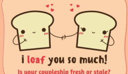 Cartoon image of two slices of bread holding hands with the words I loaf you so much! and Is your coupleship fresh or stale?