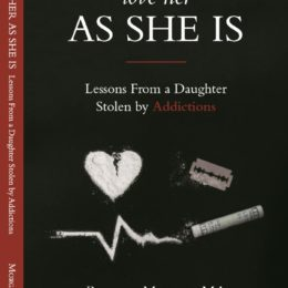 Love Her As She Is: Lessons from a Daughter Stolen by Addictions
