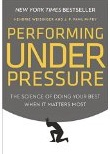 Image of Performing Under Pressure book cover by Hendrie Weisinger and J.P. Pawliw-Fry