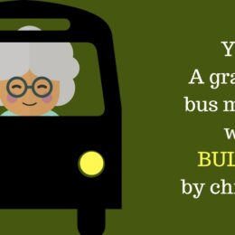 Grandma, bus monitor was bullied by children