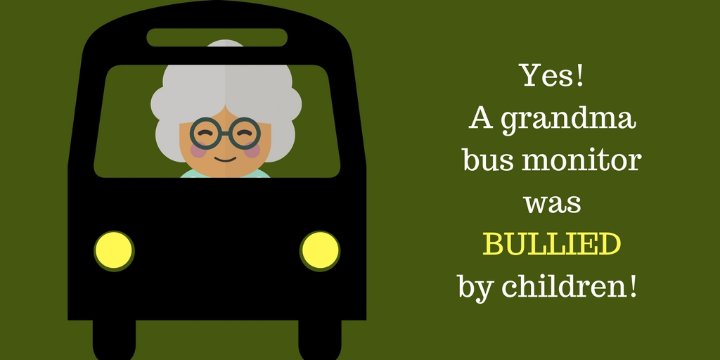 Grandma, bus monitor was bullied by children