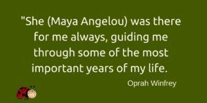 Oprah about Maya Angelou