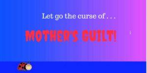 Mother's guilt