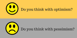 Think with optimism or pessimism