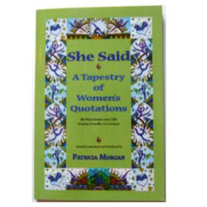 She Said: A Tapestry of Women's Quotations